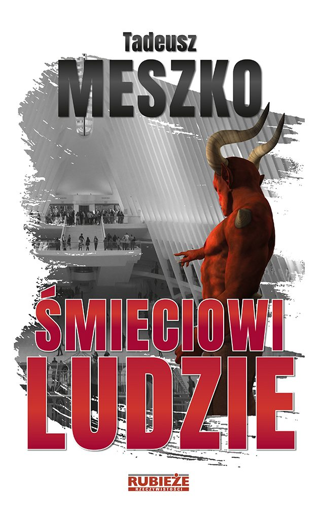 """Okładka powieści Tadeusza Meszko """"Śmieciowi ludzie"""""""